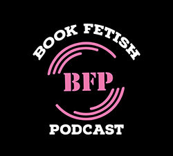 Book Fetish Podcast